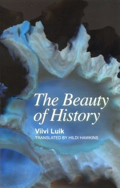 "<strong><a href=""http://amzn.to/1NI2E9k"">The Beauty of History</a></strong><br>by Viivi Luik<br><br><i>""1968. Riga. News"