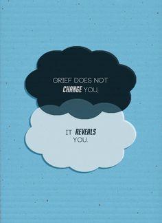 Grief: It reveals you.