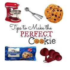 Tips to Make the Perfect Cookie!