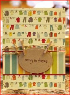 Hang in there - cute!
