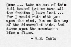 ¤ Poet Ponderings ¤ poetry, quotes haiku - W. Yeats Quotes, Poetry Quotes, Words Quotes, Wise Words, Me Quotes, Sayings, Yeats Poems, Ocean Quotes, Crush Quotes