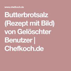 Butterbrotsalz (Rezept mit Bild) von Gelöschter Benutzer   Chefkoch.de