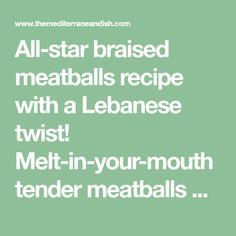 All-star braised meatballs recipe with a Lebanese twist! Melt-in-your-mouth tender meatballs with vivid notes of cinnamon and allspice, braised in a tasty, chunky tomato sauce.  Easy family dinner or appetizer. See our serving suggestions for sides and salads.