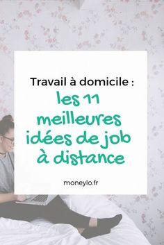 Adepte du travail à domicile ? Découvrez les 11 idées de jobs qui vous permettront de travailler depuis chez vous !