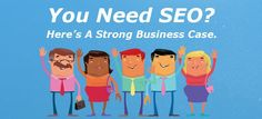 Why You Need SEO? - Here's A Strong Business Case