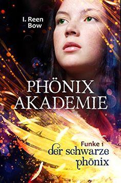 Phönixakademie - Funke 1: Der schwarze Phönix (Fantasy-Serie)