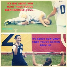 i love this quote soooo much because, yesterday when i was playing the other team on the field were playing really dirty on me and yea, first they pushed me,then they hit me on the face with the ball, last they just kept on punching me wherever on my body guess what i didnt complain i got up and kept on playing<3