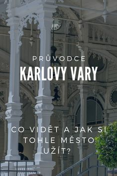 Let´s see the Karlovy Vary´s guide - what to see, things to do, the most beautiful places, where to eat etc. Most Beautiful, Beautiful Places, Spa Center, Prague Czech Republic, The Good Place, Travel Tips, Things To Do, Travelling, Raspberry