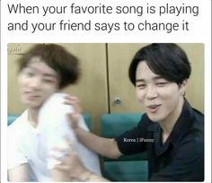 """""""Quando la tua canzone preferita sta iniziando e la tua amica vuole cambiarla"""""""