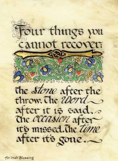 Quotes Sayings and Affirmations Celtic Card Company presents the illustrated manuscripts of artist Kevin Dillon The Words, Positive Quotes, Motivational Quotes, Inspirational Quotes, Funny Quotes, Great Quotes, Quotes To Live By, Awesome Quotes, Irish Quotes