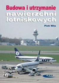 Budowa i utrzymanie nawierzchni lotniskowych http://ksiegarniatechniczna.com.pl/budowa-i-utrzymanie-nawierzchni-lotniskowych.html