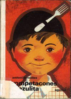 Rompetacones y azulita / Antoniorrobles ; ilustraciones de F. Goico Aguirre. -- Madrid : Aguilar, 1973.-- (El globo de colores. Serie Cuentos de Ahora)   D.L. M 32216-1973   ISBN 84-03-45279-9  * BPC González Garcés ID 57 Fondo infantil de reserva Book Covers, Madrid, Books, Movies, Movie Posters, Vintage, 1950s, Short Stories, Blue Nails