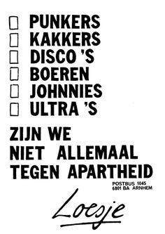 Punkers kakkers disco's boeren johnnie's ultra's zijn wij niet allemaal tegen apartheid