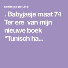 """. Babyjasje maat 74 Ter ere van mijn nieuwe boek """"Tunisch ha..."""