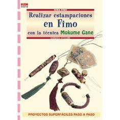 Serie Fimo nº 18. REALIZAR ESTAMPACIONES EN FIMO CON LA TÉCNICA MOKUME GANE Cp Serie Fimo drac: Amazon.es: Barbara McGuire: Libros