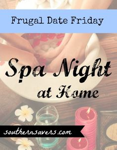 Frugal Date Friday: Spa Night At Home