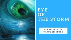 Learn English Through Story | Story 026 | EYE OF THE STORM