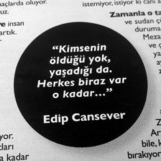 ~EDİP CANSEVER~ Literature Quotes, Book Quotes, Life Quotes, 2am Thoughts, Lost In Translation, Poetry Books, Deep Words, Cool Words, Sentences
