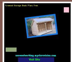 Firewood Storage Sheds Plans Free 153828 - Woodworking Plans and Projects!