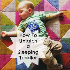 How-To Unlatch a Sleeping Toddler. A breast feeding post.