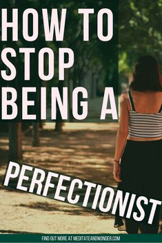Is waiting for perfection stopping you from getting things done and accomplishing your goals? Read this to help you overcome perfectionism and get over your fears! #nomorefear #meditateandwonder #mindfulness #howtoovercomefear #howtobehappy #perfectionisamyth