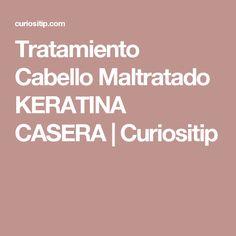 Tratamiento Cabello Maltratado KERATINA CASERA | Curiositip