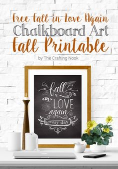 Excited about fall? Come and get your Free Chalkboard Art Fall Printable and celebrate love and Fall together!