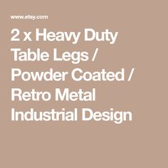 2 x Heavy Duty Table Legs / Powder Coated / Retro Metal Industrial Design Polish Food, Polish Recipes, Baker Image, Bbq Hut, Steel Table Legs, Dining Table With Bench, Isle Of Wight, Powder Coating, Industrial Design