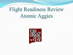 """Flight Readiness Review Atomic Aggies. Final Launch Vehicle Dimensions Diameter 5.5"""" Overall length: 117.14 inches Approximate Loaded Weight: 35.25 lb."""