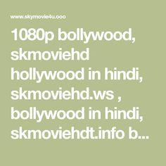 1080p bollywood, skmoviehd hollywood in hindi, skmoviehd.ws , bollywood in hindi, skmoviehdt.info bollywood hollywood movies,pijabi movies Movie Website, Hd Movies, Bollywood