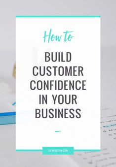 Quick tips to build customer confidence in your business now.