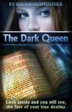 The Dark Queen - Please be excellent -- read, comment, vote and fan this awesome story now!