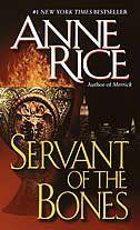 Servant Of The Bones - My favorite Anne Rice book.