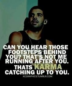 DRAKE you know how to use your words.thanksss sorry im on a karma ragee Drake Quotes About Love, Funny Quotes About Exes, Funny Relationship Quotes, Drake Relationship, Drake Qoutes, Karma Quotes, Tumblr Quotes, Lyric Quotes, Quotes To Live By