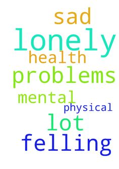 Felling sad and lonely and I have a lot of problems - Felling sad and lonely and I have a lot of problems with my physical and mental health. Please pray for me. Posted at: https://prayerrequest.com/t/lkV #pray #prayer #request #prayerrequest