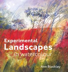 Experimental Landscapes in Watercolour Hugely popular watercolour artist Ann Blockley reveals the secrets of her beautiful, inspirational landscape paintings, which really push the boundaries of what can be achieved with watercolour. Watercolor Books, Watercolor Landscape, Watercolour Painting, Painting & Drawing, Landscape Paintings, Watercolours, Watercolor Techniques, Art Techniques, Watercolor Tutorials