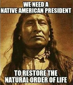 For president. Any President of the USA must be a Native American. He or she must have been born in the USA. Does that not make him/her a 'native American'?