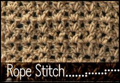 Free Crochet Patterns for the Beginner and the Advanced: Learn the Crochet Rope Stitch Pattern