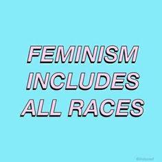 if it isn't intersectional it isn't feminism