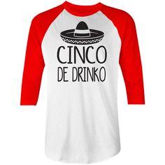 Cinco de Drinko Baseball Tee Shirt by NSNP