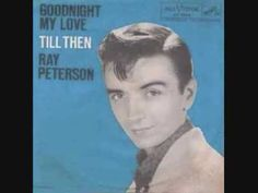 ▶ Ray Peterson - Goodnight My Love (1959) - YouTube