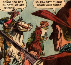 "vintagecowboy:  ""Señor! Do not shoot! We are friends!"""