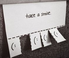 take a smile! This is something my husband does all the time except it's a smile out of his pocket! Reminds me of him! Take A Smile, I Smile, Your Smile, Happy Smile, White Tumblr, Jolie Phrase, Ideias Diy, Typography Prints, Fashion Typography