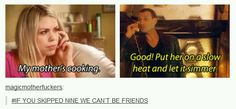 If you skipped Nine, we can't be friends<<<actually I'm really happy that my first doctor was the Ninth