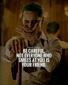 fooled smiles friends eveeyone careful foolsquotes smilingquotes joker jokerquote suicidesquad realitycheck realquotes is part of Joker quotes - Joker Qoutes, Best Joker Quotes, Epic Quotes, Dark Quotes, Badass Quotes, Strong Quotes, Mood Quotes, Quotes For Him, Attitude Quotes