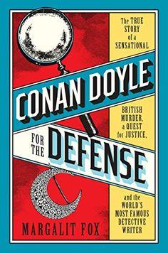 Conan Doyle for the Defense: The True Story of a Sensatio... https://www.amazon.com/dp/0399589457/ref=cm_sw_r_pi_dp_U_x_mpItBb3A5ANS7