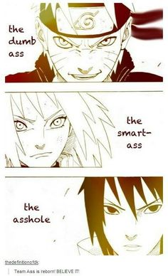And their beloved sensei: Kakashi the badass! Together they are the invincible Team Ass! BELIEVE IT SON
