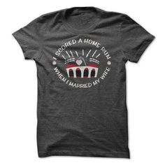 I Scored a Home Run When I Married My Wife T-Shirt Hoodie Sweatshirts oue. Check price ==► http://graphictshirts.xyz/?p=81927