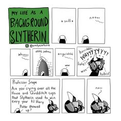 My life as a Background Slytherin: Snape sniffling over the house and Quidditch cups Harry Potter Comics, Harry Potter Jokes, Harry Potter Fandom, Drarry, Background Slytherin, Harry Porter, Severus Rogue, Severus Snape, Draco Malfoy