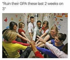 I dont think this is funny. All I ever want is for my students to graduate and be useful citizens of society.